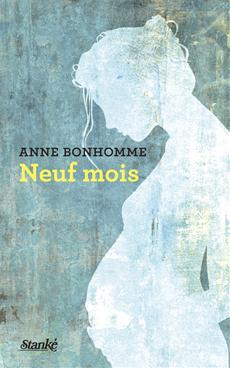 Neuf mois par Anne Bonhomme