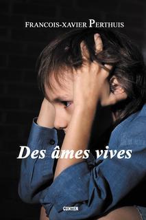 «Des âmes vives» de François-Xavier Perthuis